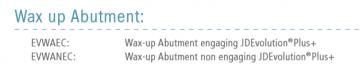 JDEvolution® Plus WAX UP ABUTMENT